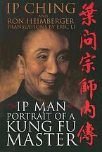 Ip Man: Portrait of a Kung Fu Master book